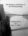 The Disasters and Politics of the Wheeling Bridge