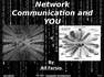 Network Communication and YOU