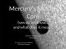 Mercury's Molten Core