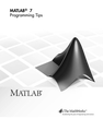 MATLAB® 7 Programming Tips
