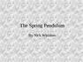 The Spring Pendulum