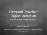 Viewpoint Invariant Region Detection