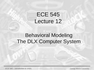 Lecture 12 Behavioral Modeling The DLX Computer System