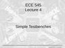 Lecture 4 Simple Testbenches
