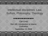 Intellectual disciplines- Law, Sufism, Philosophy, Theology