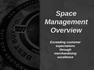 Space Management Overview