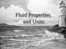 Fluid Properties and Units