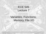 Lecture 7 Variables, Functions, Memory, File I/O