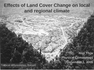 Effects of Land Cover Change on local and regional climate