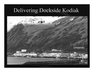 Delivering Dockside Kodiak