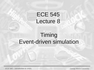 Lecture 8 Timing Event-driven simulation